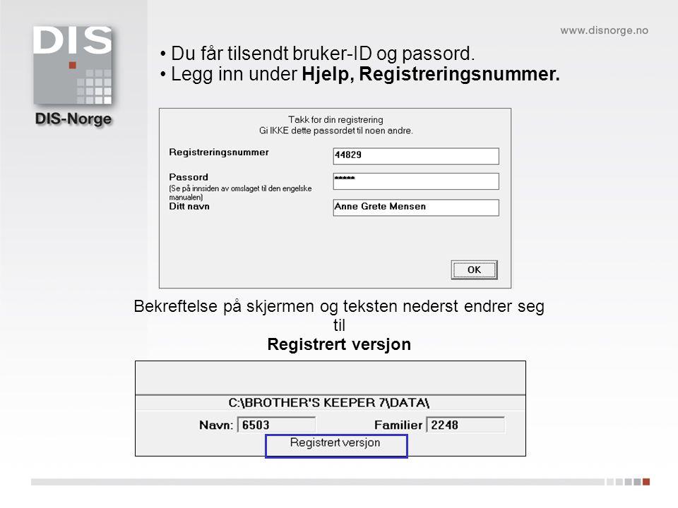 Du får tilsendt bruker-ID og passord. Legg inn under Hjelp, Registreringsnummer.