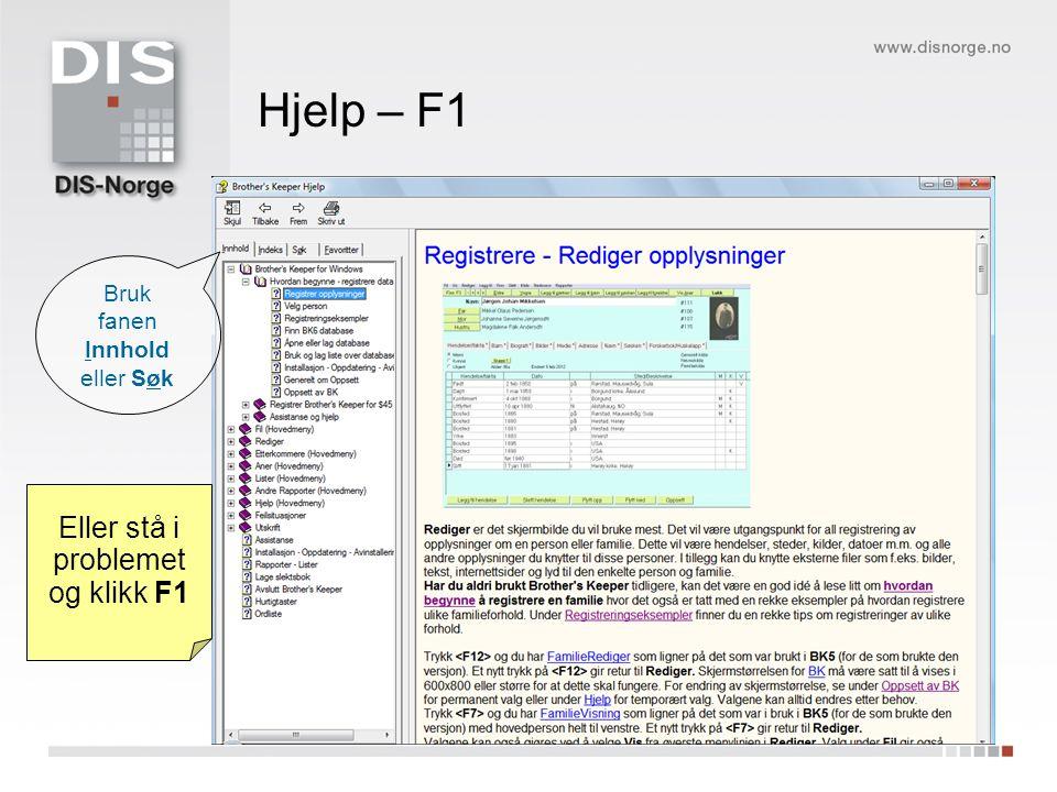 Hjelp – F1 Eller stå i problemet og klikk F1 Bruk fanen Innhold eller Søk