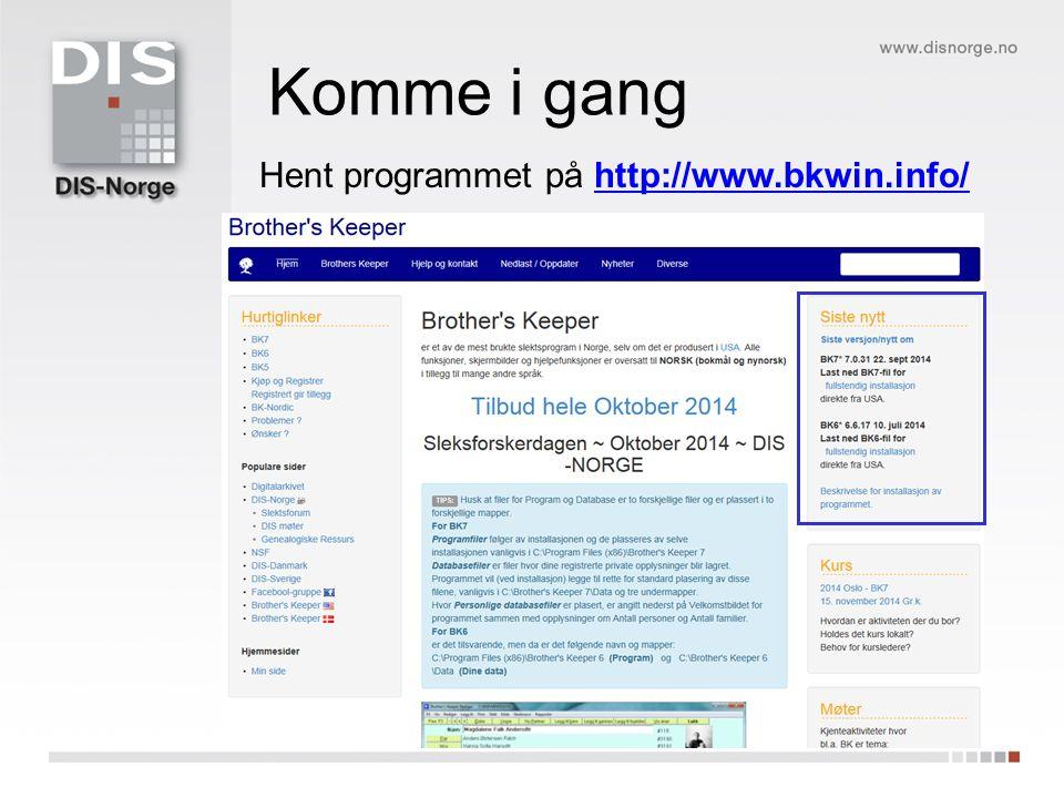 Komme i gang Hent programmet på http://www.bkwin.info/http://www.bkwin.info/