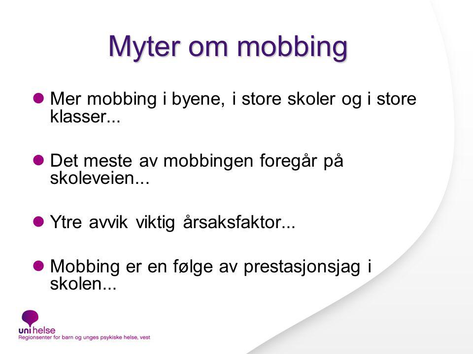 Myter om mobbing Mer mobbing i byene, i store skoler og i store klasser...