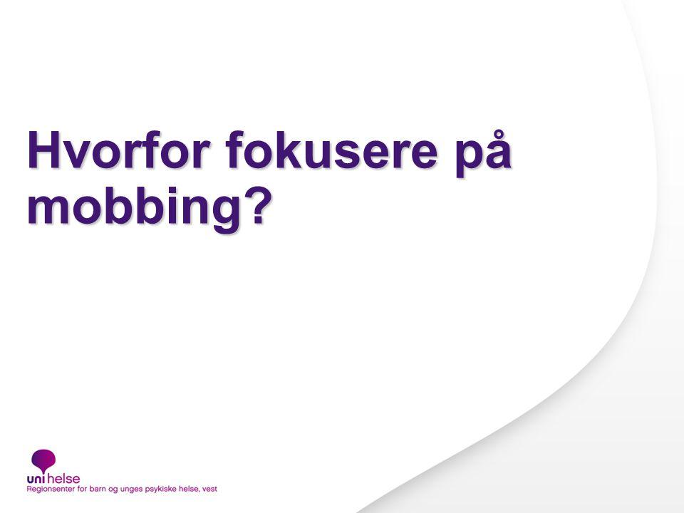 Hvorfor fokusere på mobbing?