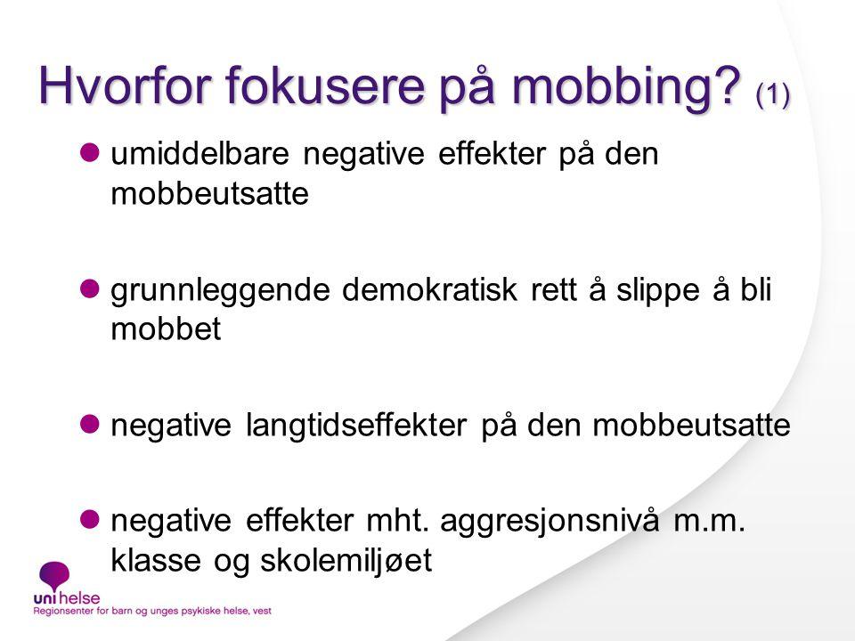 Hvorfor fokusere på mobbing.