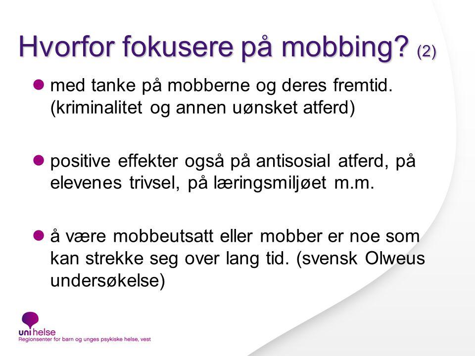 Hvorfor fokusere på mobbing.(2) med tanke på mobberne og deres fremtid.