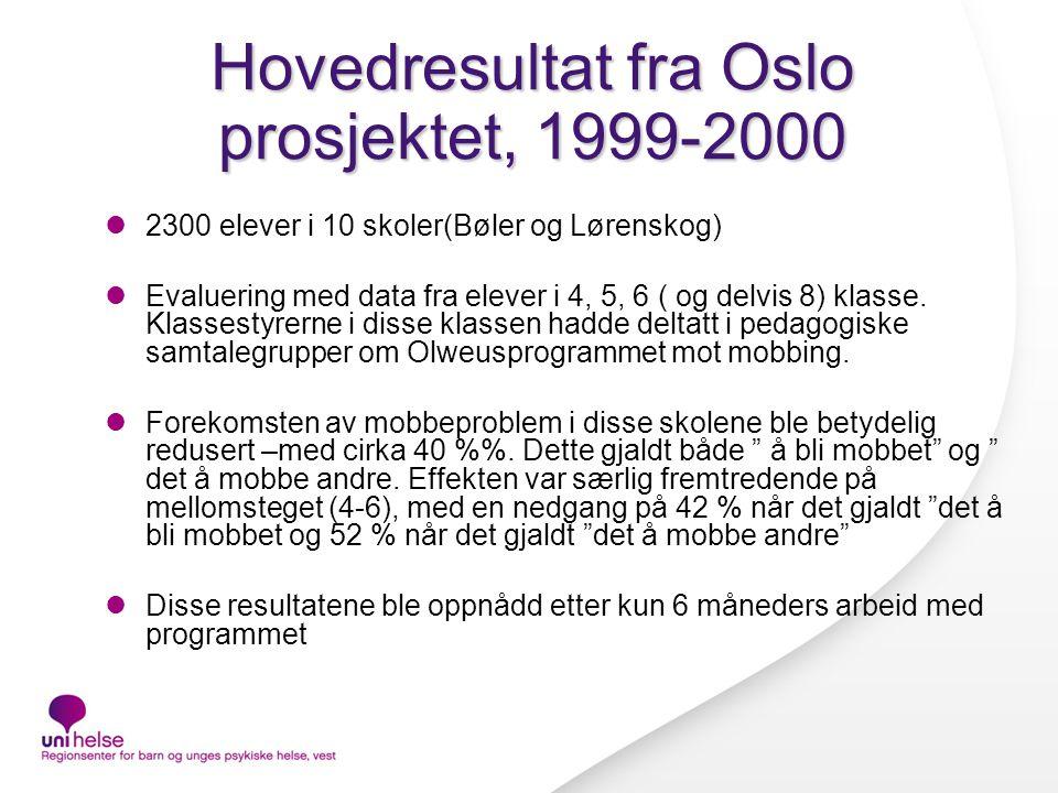 Hovedresultat fra Oslo prosjektet, 1999-2000 2300 elever i 10 skoler(Bøler og Lørenskog) Evaluering med data fra elever i 4, 5, 6 ( og delvis 8) klasse.
