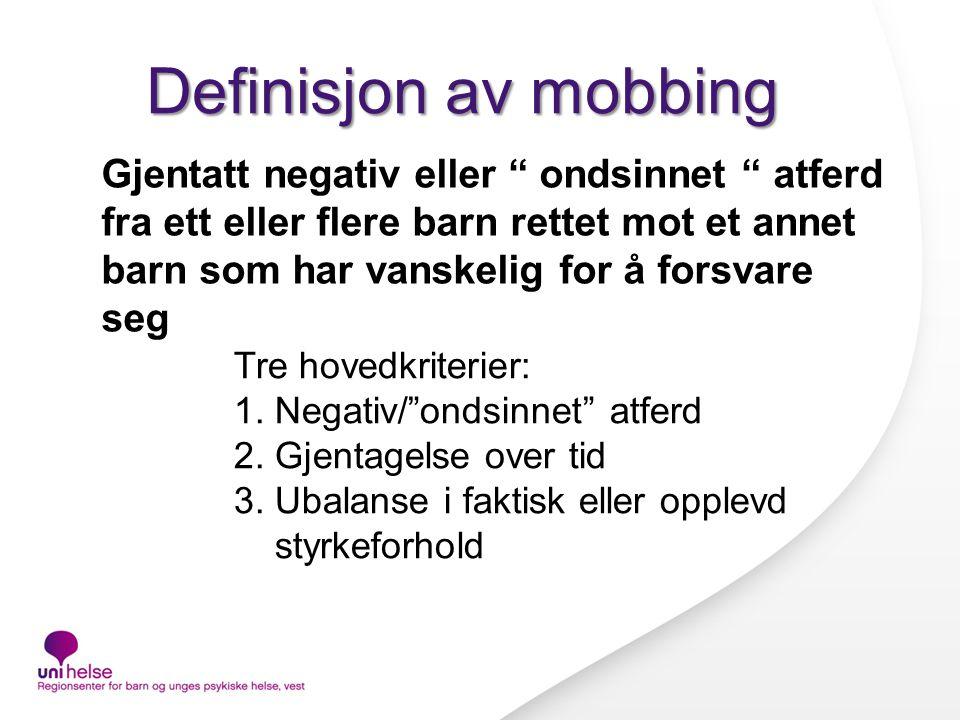Kommentarer til definisjonen I det fleste tilfeller proaktiv Skiller mellom direkte og indirekte mobbing
