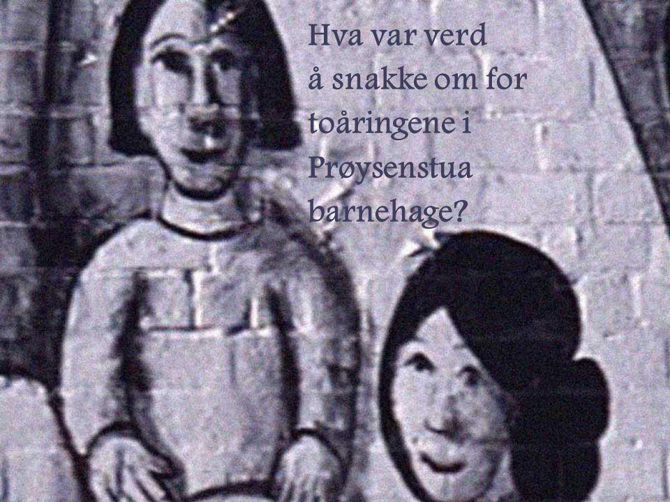 Hva var verd å snakke om for toåringene i Prøysenstua barnehage?