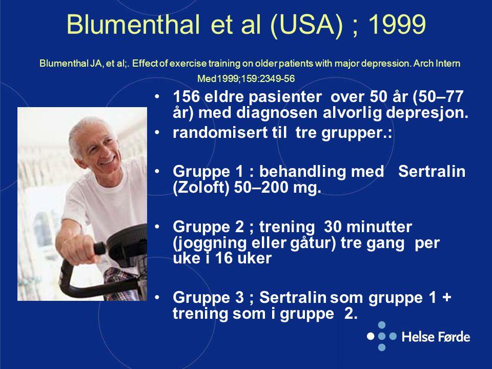Blumenthal et al (USA) ; 1999 Blumenthal JA, et al;. Effect of exercise training on older patients with major depression. Arch Intern Med1999;159:2349