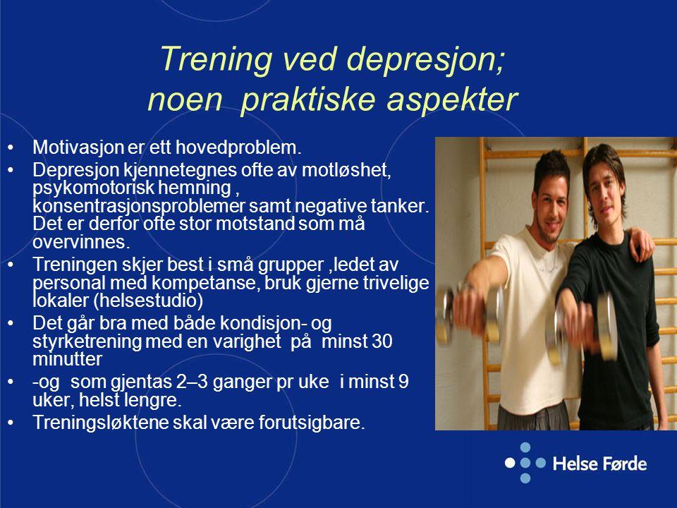 Trening ved depresjon; noen praktiske aspekter Motivasjon er ett hovedproblem. Depresjon kjennetegnes ofte av motløshet, psykomotorisk hemning, konsen