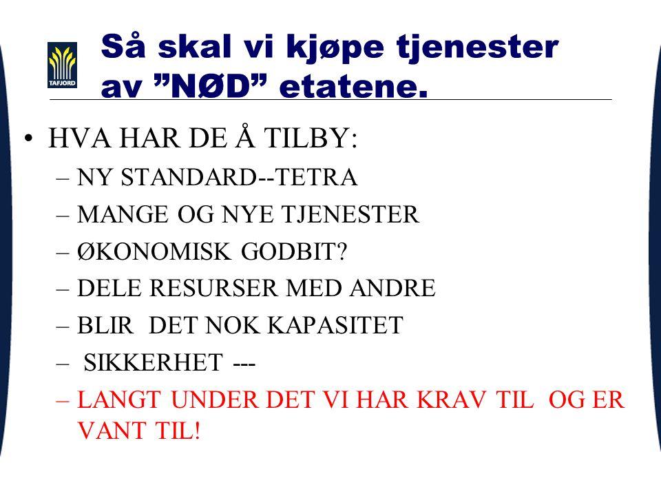TETRA arbeidet så langt: NVE -Truls Sønsteby har utført mye godt arbeid i JD prosjekt.--DERFOR ER VI KOMMET DIT VI ER. De TRE NØD-etatene er ikke særl