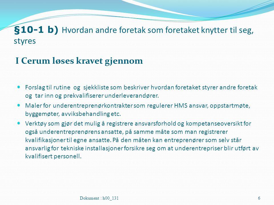 §10-1 b) Hvordan andre foretak som foretaket knytter til seg, styres I Cerum løses kravet gjennom Forslag til rutine og sjekkliste som beskriver hvord