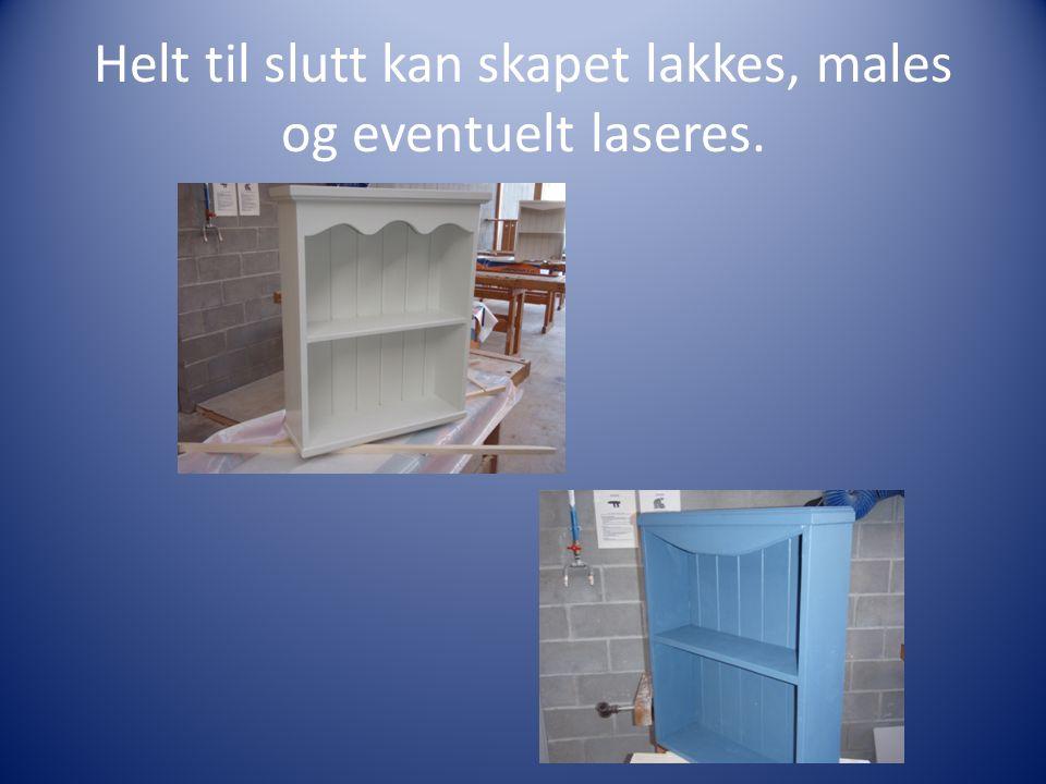 Helt til slutt kan skapet lakkes, males og eventuelt laseres.
