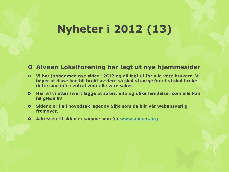 Nyheter i 2012 (13)  Alvøen Lokalforening har lagt ut nye hjemmesider  Vi har jobber med nye sider i 2012 og nå lagt ut for alle våre brukere. Vi hå