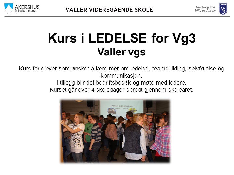 Kurs i LEDELSE for Vg3 Valler vgs Kurs for elever som ønsker å lære mer om ledelse, teambuilding, selvfølelse og kommunikasjon.