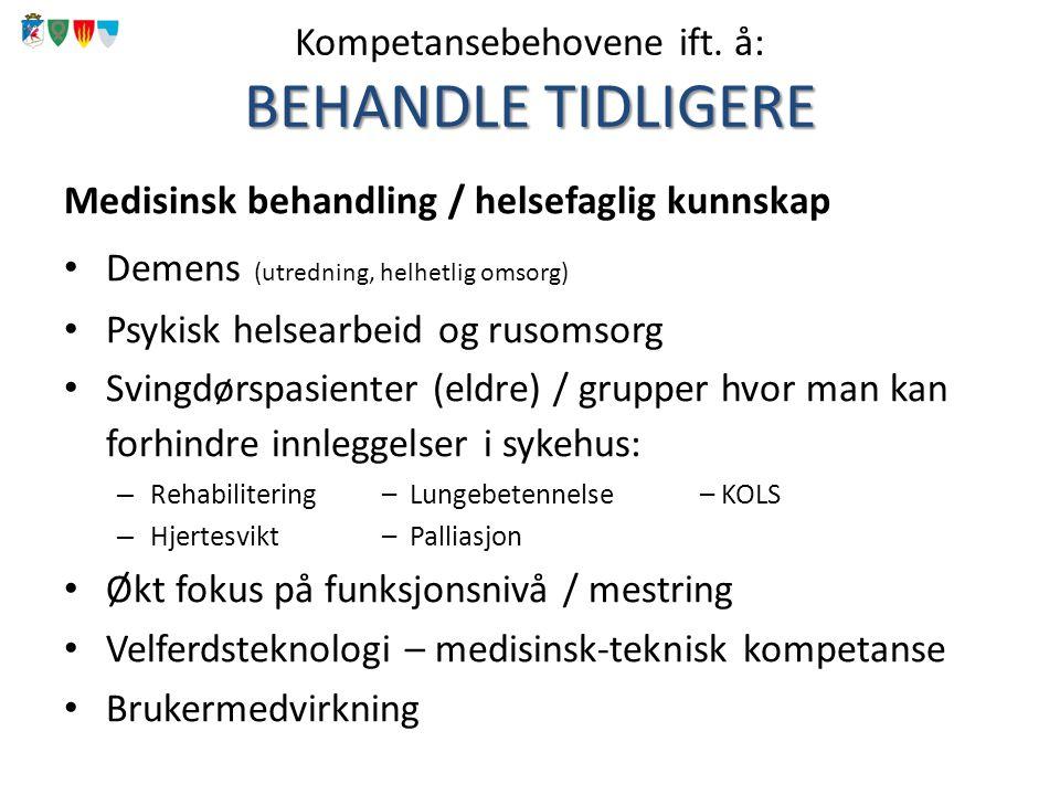 BEHANDLE TIDLIGERE Kompetansebehovene ift.