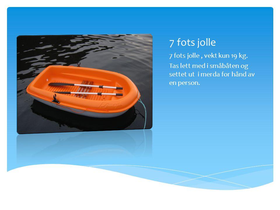 7 fots jolle 7 fots jolle, vekt kun 19 kg. Tas lett med i småbåten og settet ut i merda for hånd av en person.