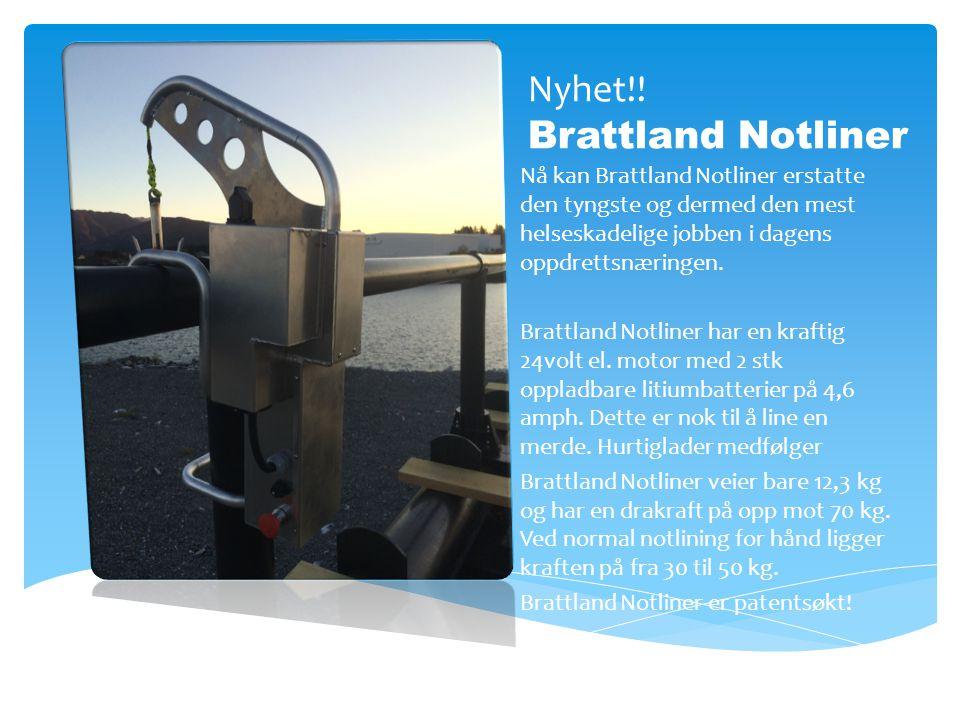 Nyhet!! Brattland Notliner Nå kan Brattland Notliner erstatte den tyngste og dermed den mest helseskadelige jobben i dagens oppdrettsnæringen. Brattla