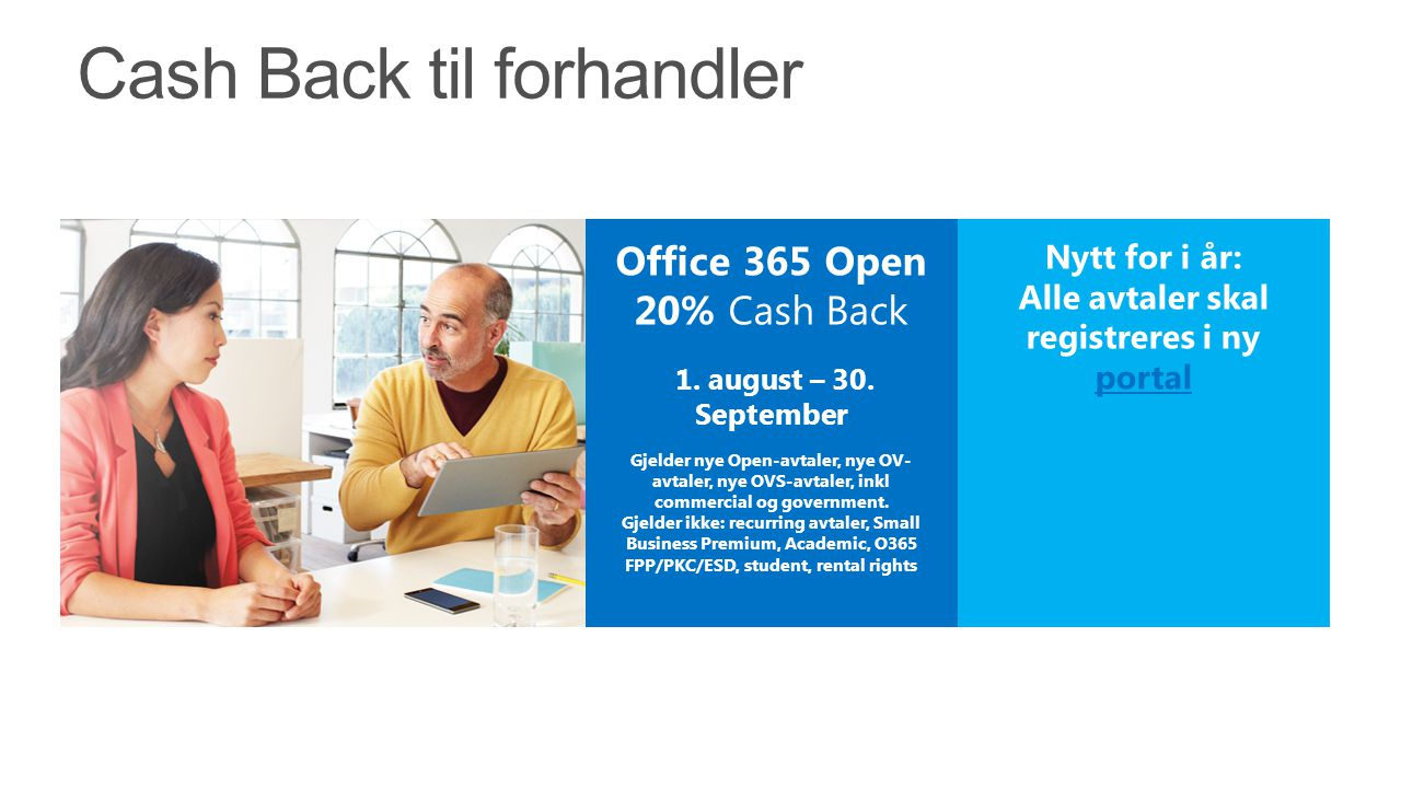 Office 365 Open 20% Cash Back Nytt for i år: Alle avtaler skal registreres i ny portal portal 1.