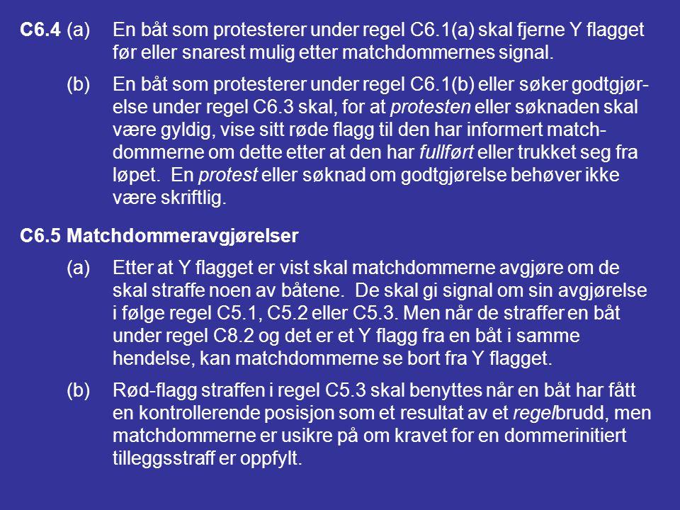 Må tydelig vise rødt flagg når man protesterer på annet enn reglene i Del 2 Kan ikke protestere på : regel 31 (merkeberøring) regel 42 (fremdrift) reg