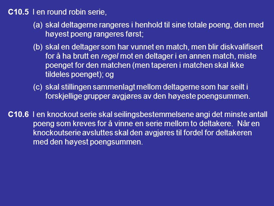C10.4 Når en multiple round robin blir avsluttet med en ufullstendig round robin, skal bare et poeng deles ut for alle matchene som er seilt mellom hv