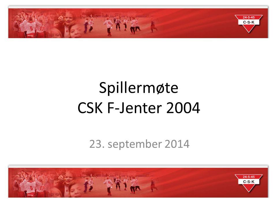 Spillermøte CSK F-Jenter 2004 23. september 2014
