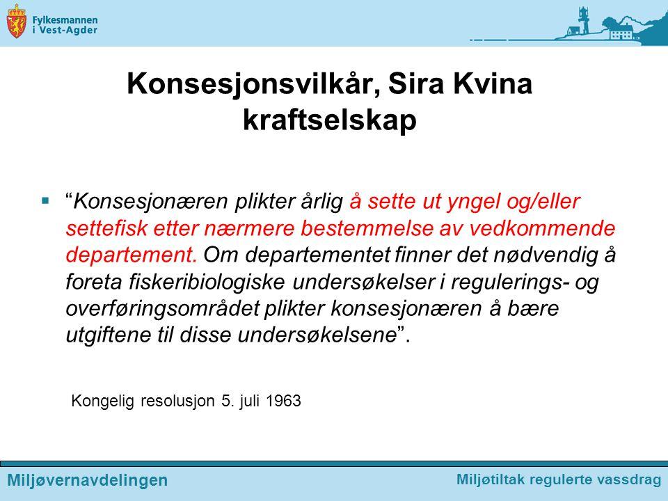"""Konsesjonsvilkår, Sira Kvina kraftselskap  """"Konsesjonæren plikter årlig å sette ut yngel og/eller settefisk etter nærmere bestemmelse av vedkommende"""