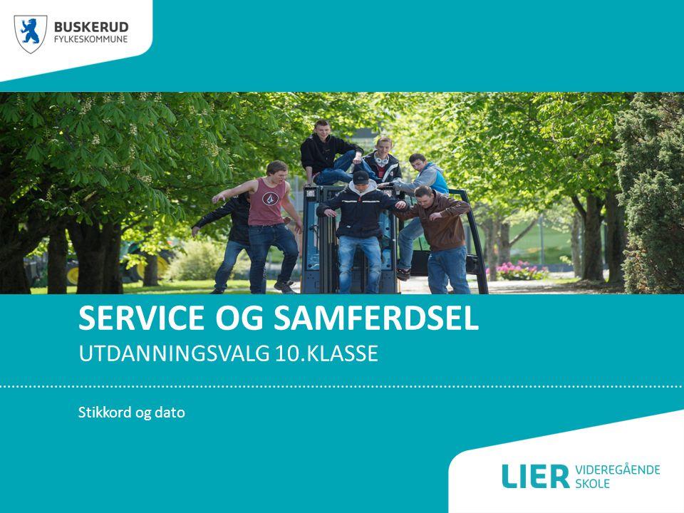 SERVICE OG SAMFERDSEL UTDANNINGSVALG 10.KLASSE Stikkord og dato