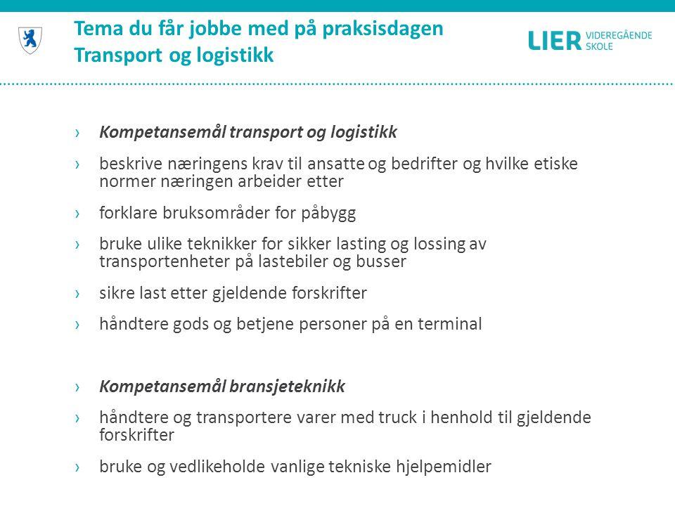 Tema du får jobbe med på praksisdagen Transport og logistikk ›Demonstrasjon av truck og truckkjøring ›Demonstrasjon av lastebil ›Stropping og sikring av last ›Informasjon om faget – filmfremvisning