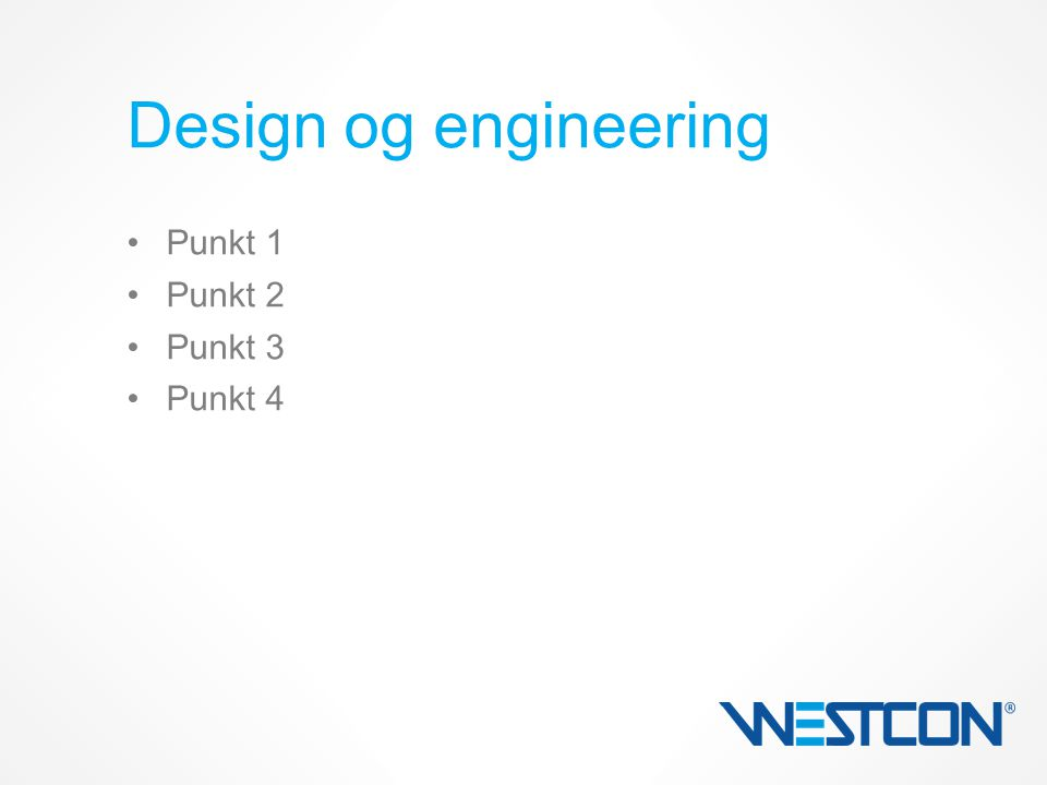 Punkt 1 Punkt 2 Punkt 3 Punkt 4 Design og engineering