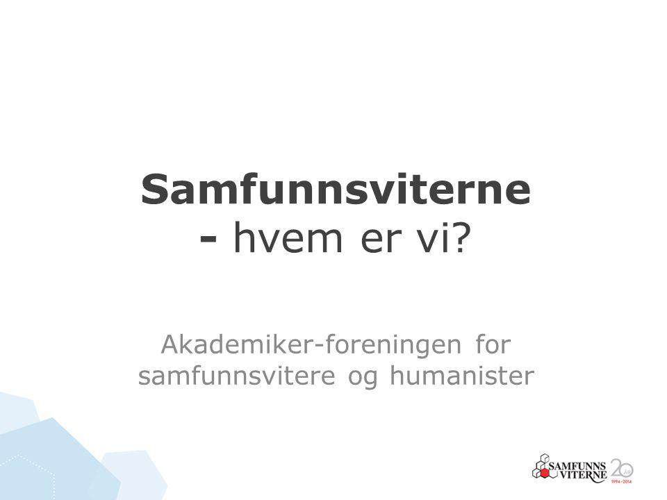 Samfunnsviterne – en ung forening i vekst Feirer 20-årsjubileum i 2014.