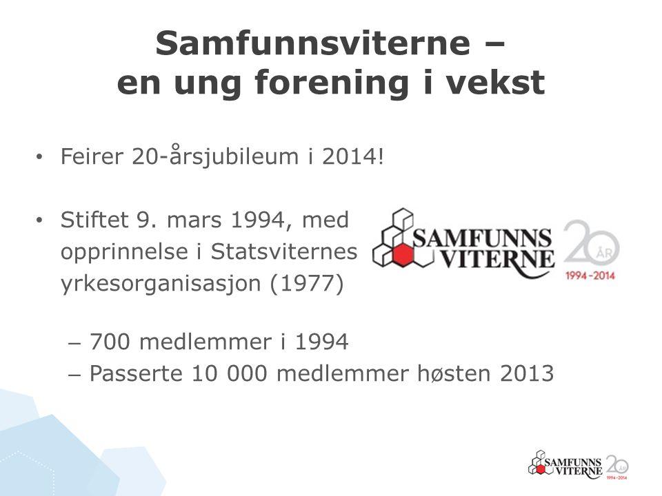 Samfunnsviterne – en ung forening i vekst Feirer 20-årsjubileum i 2014! Stiftet 9. mars 1994, med opprinnelse i Statsviternes yrkesorganisasjon (1977)