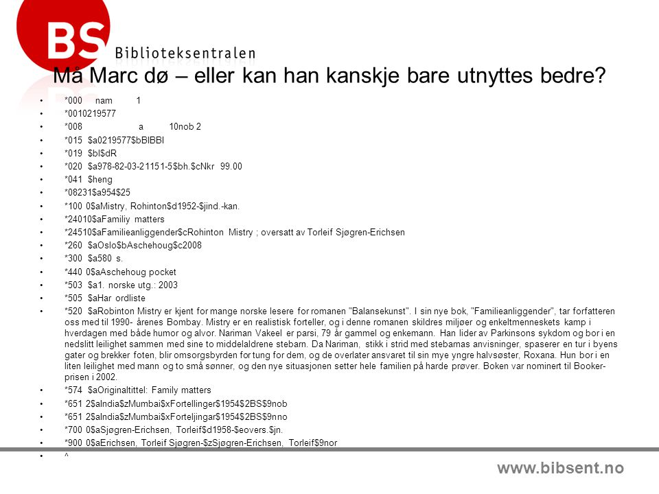 www.bibsent.no Må Marc dø – eller kan han kanskje bare utnyttes bedre.