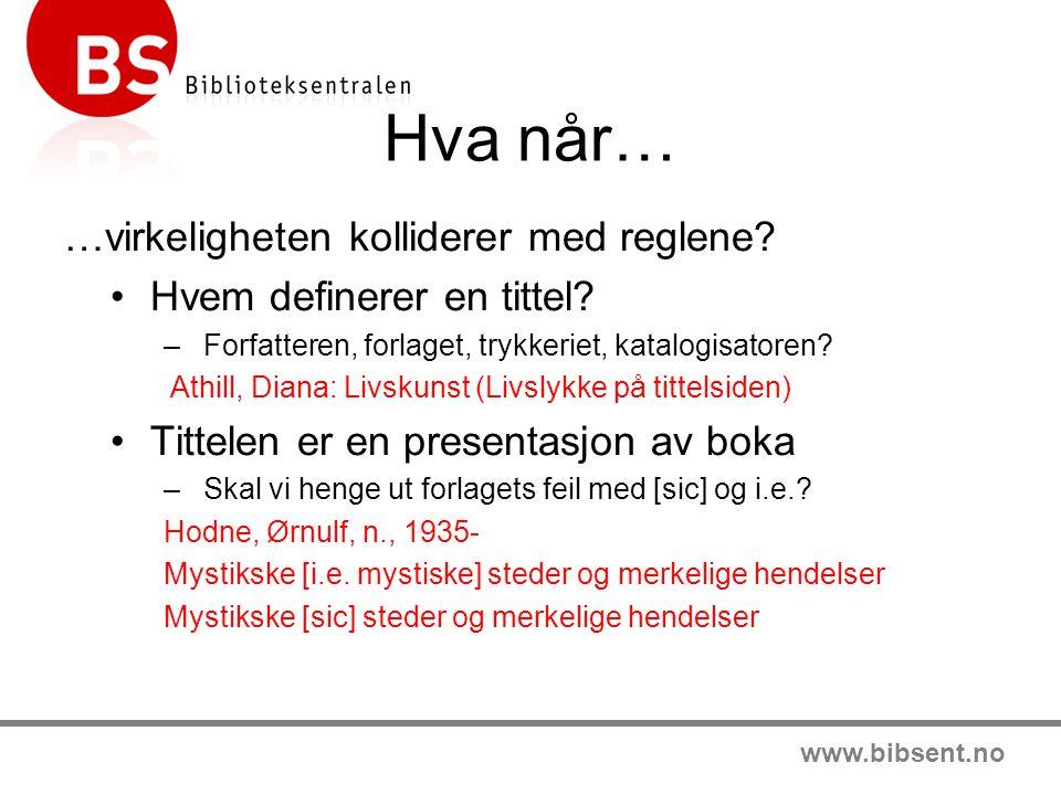 www.bibsent.no Hva når… …virkeligheten kolliderer med reglene.