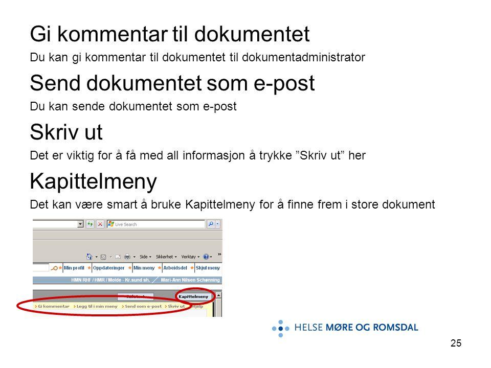 25 Gi kommentar til dokumentet Du kan gi kommentar til dokumentet til dokumentadministrator Send dokumentet som e-post Du kan sende dokumentet som e-p