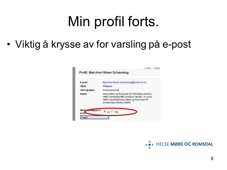 8 Viktig å krysse av for varsling på e-post Min profil forts.