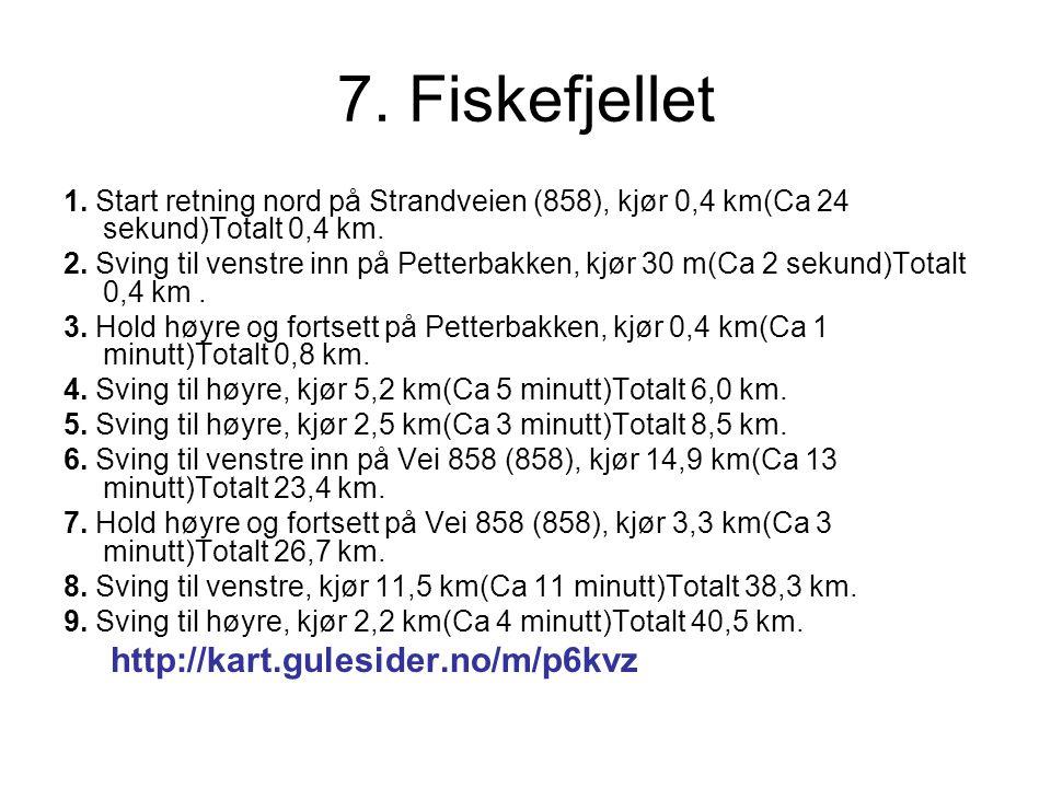 8.Reingjerdfjellet 1. Kjør inn på Vei 858 og mot E6.