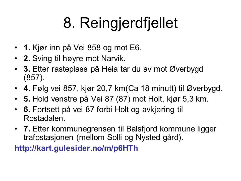 8. Reingjerdfjellet 1. Kjør inn på Vei 858 og mot E6.