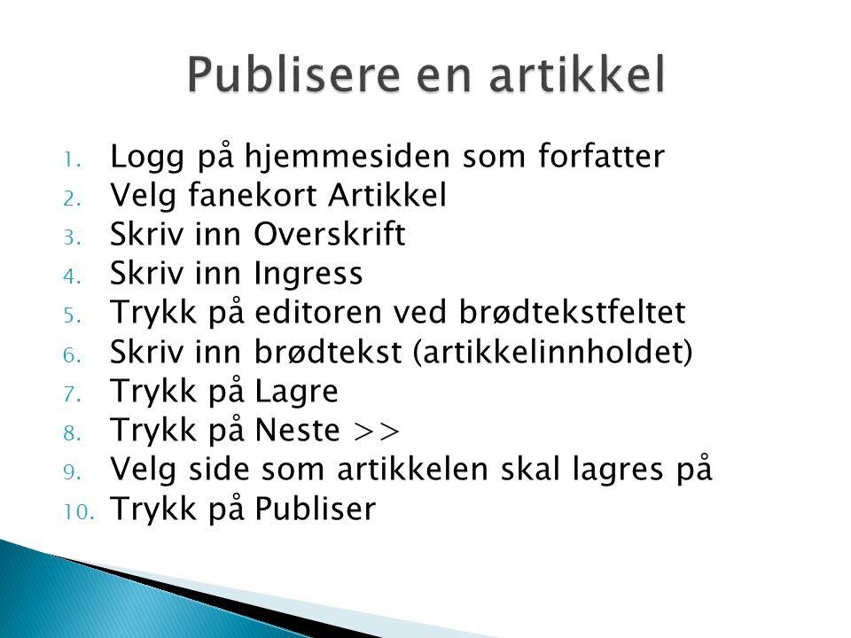 1. Logg på hjemmesiden som forfatter 2. Velg fanekort Artikkel 3.