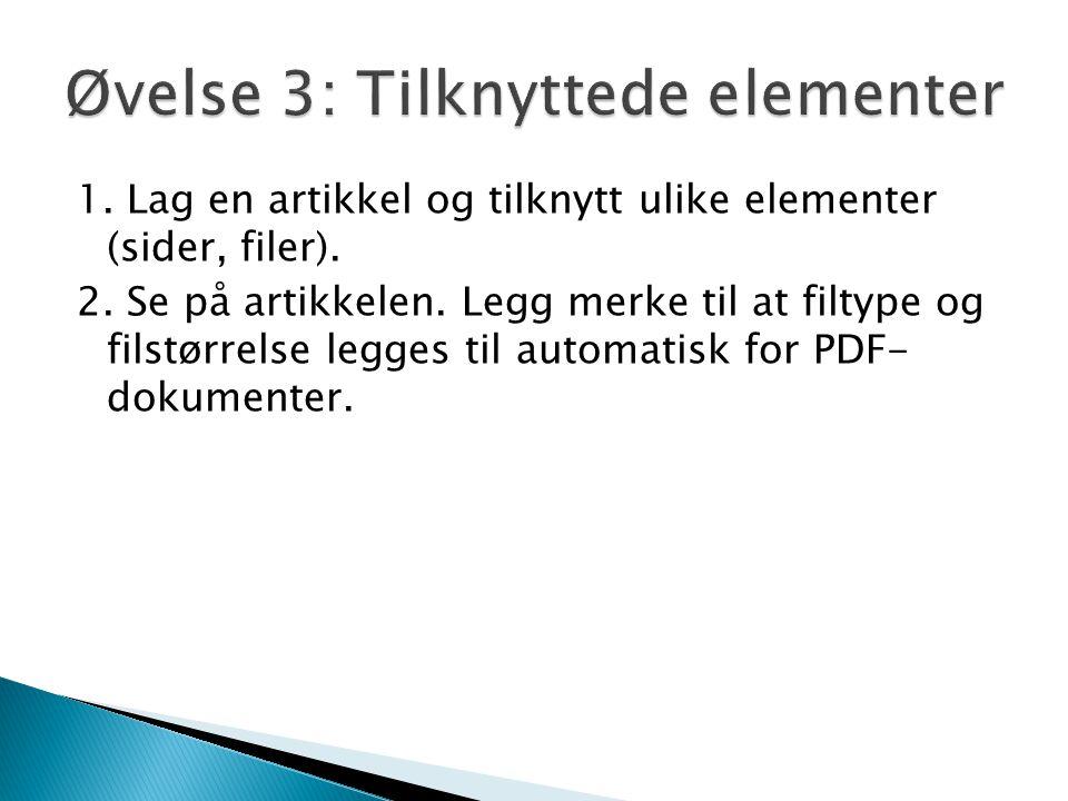 1. Lag en artikkel og tilknytt ulike elementer (sider, filer).