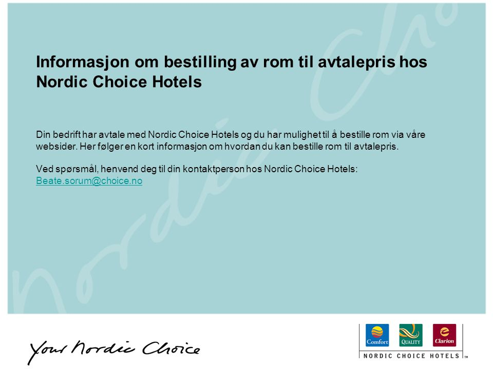 Din bedrift har avtale med Nordic Choice Hotels og du har mulighet til å bestille rom via våre websider. Her følger en kort informasjon om hvordan du