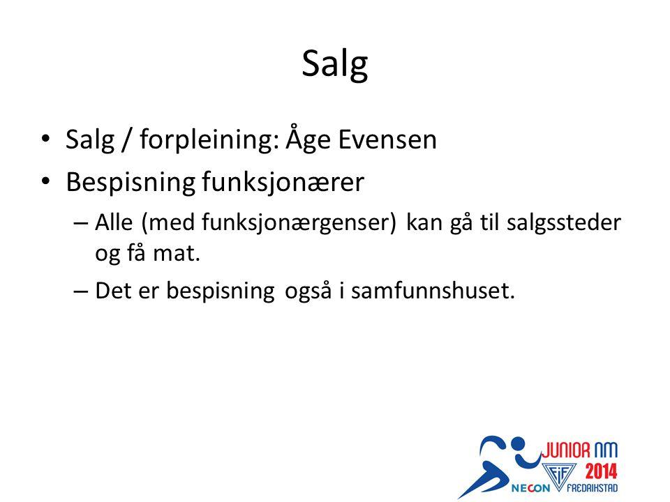 Salg Salg / forpleining: Åge Evensen Bespisning funksjonærer – Alle (med funksjonærgenser) kan gå til salgssteder og få mat.