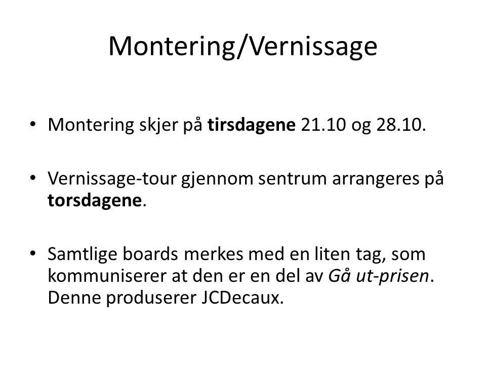 Montering/Vernissage Montering skjer på tirsdagene 21.10 og 28.10. Vernissage-tour gjennom sentrum arrangeres på torsdagene. Samtlige boards merkes me