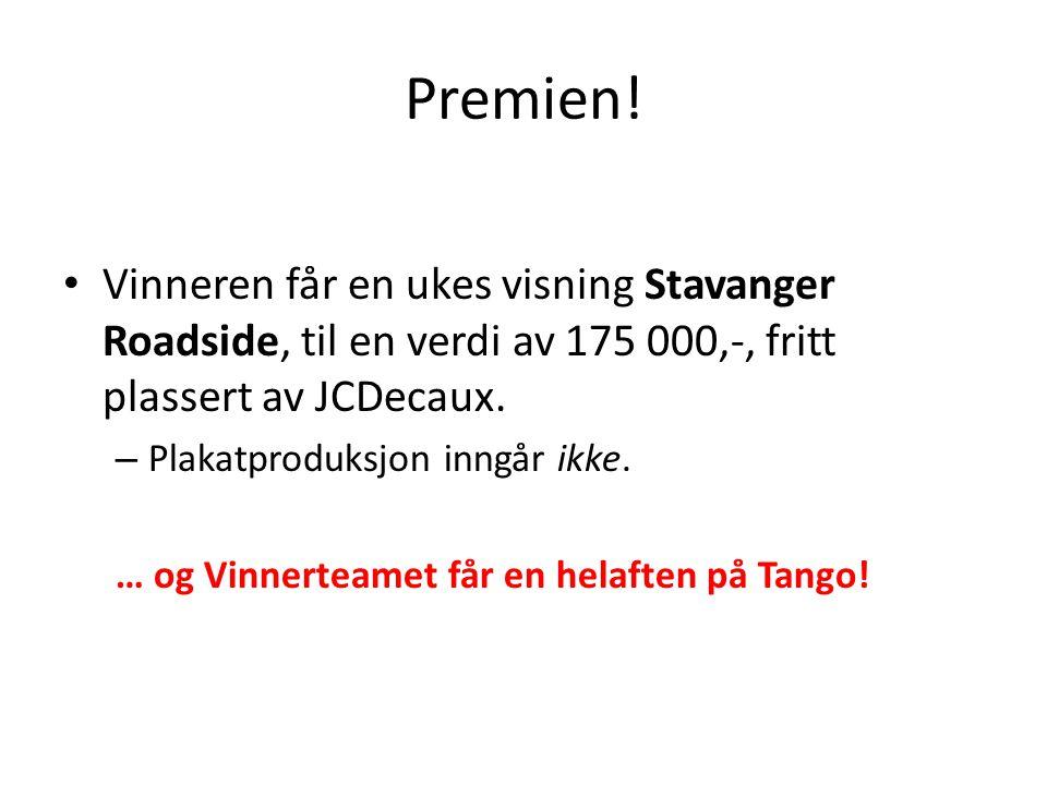 Premien! Vinneren får en ukes visning Stavanger Roadside, til en verdi av 175 000,-, fritt plassert av JCDecaux. – Plakatproduksjon inngår ikke. … og