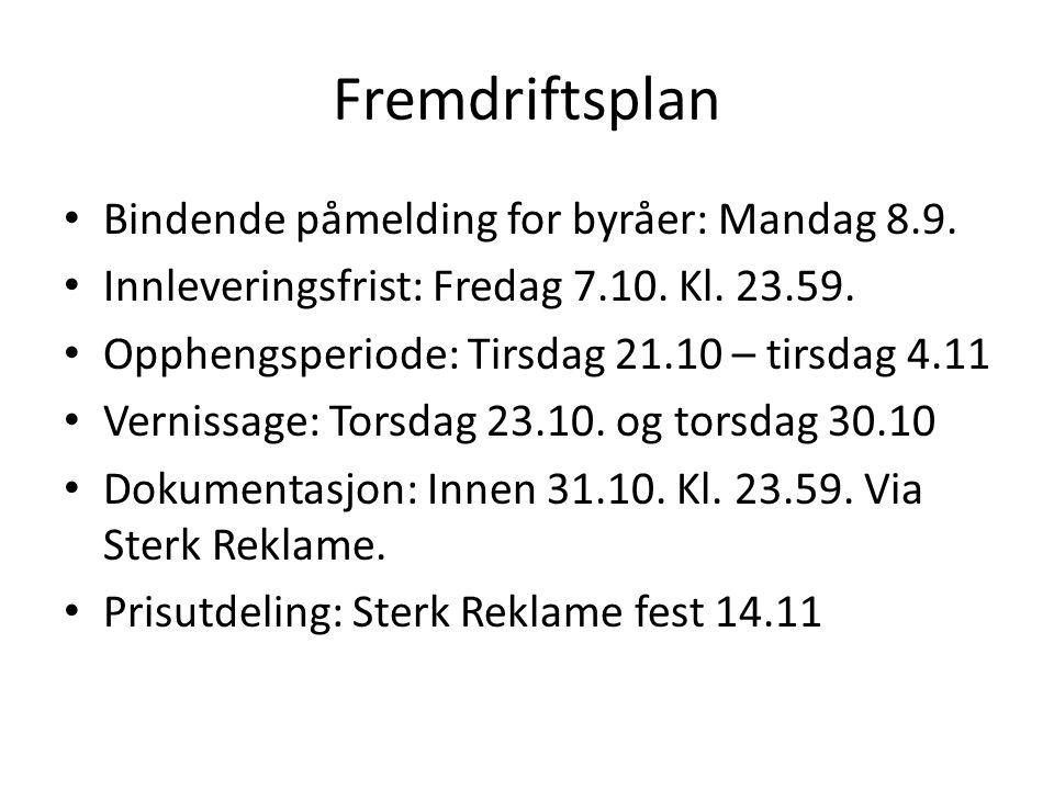 Fremdriftsplan Bindende påmelding for byråer: Mandag 8.9.