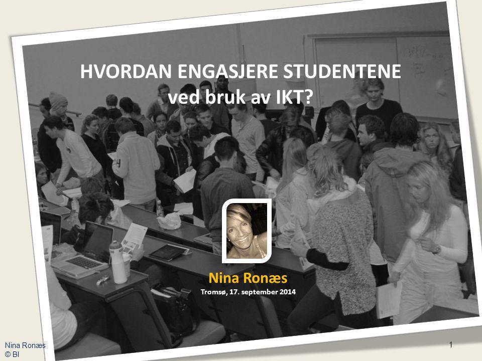 HVORDAN ENGASJERE STUDENTENE ved bruk av IKT. Nina Ronæs Tromsø, 17.