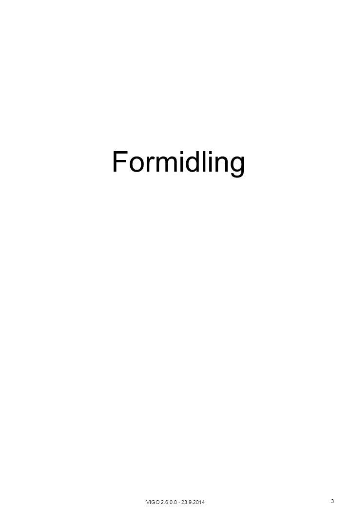 VIGO 2.6.0.0 - 23.9.2014 3 Formidling