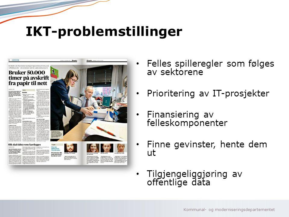 Kommunal- og moderniseringsdepartementet Norsk mal: To innholdsdeler - Sammenlikning IKT-problemstillinger Felles spilleregler som følges av sektorene Prioritering av IT-prosjekter Finansiering av felleskomponenter Finne gevinster, hente dem ut Tilgjengeliggjøring av offentlige data