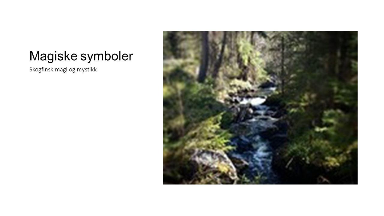 Magiske symboler Skogfinsk magi og mystikk