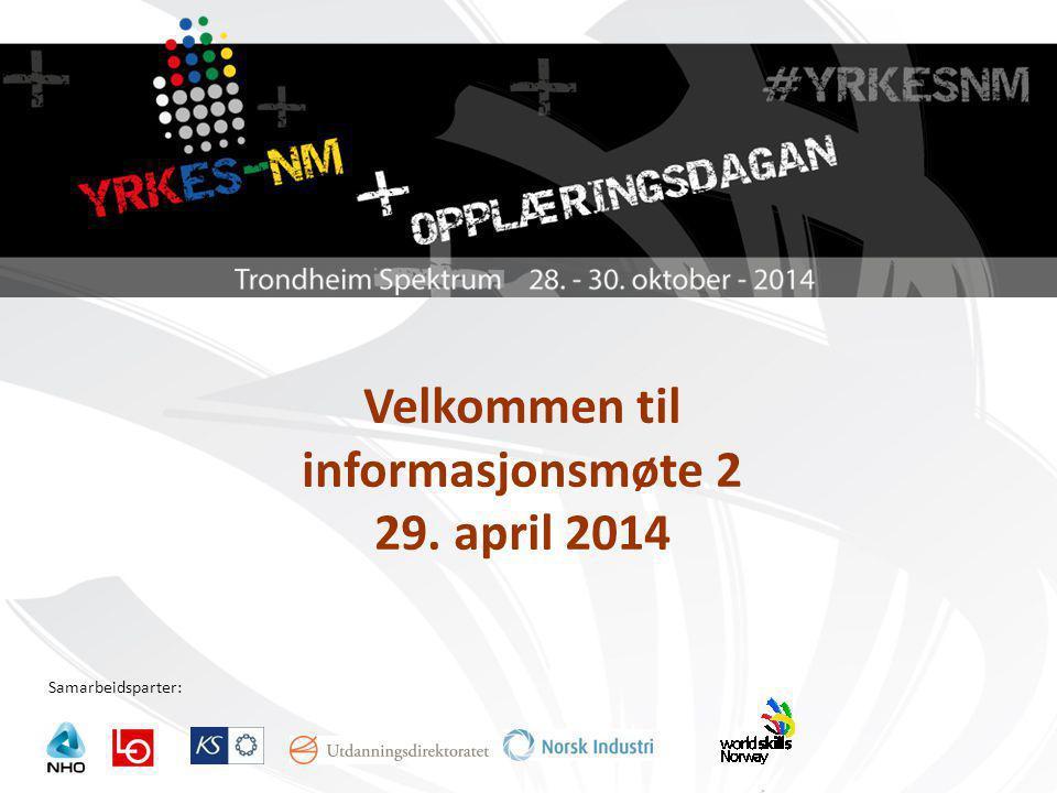 Samarbeidsparter: Velkommen til informasjonsmøte 2 29. april 2014