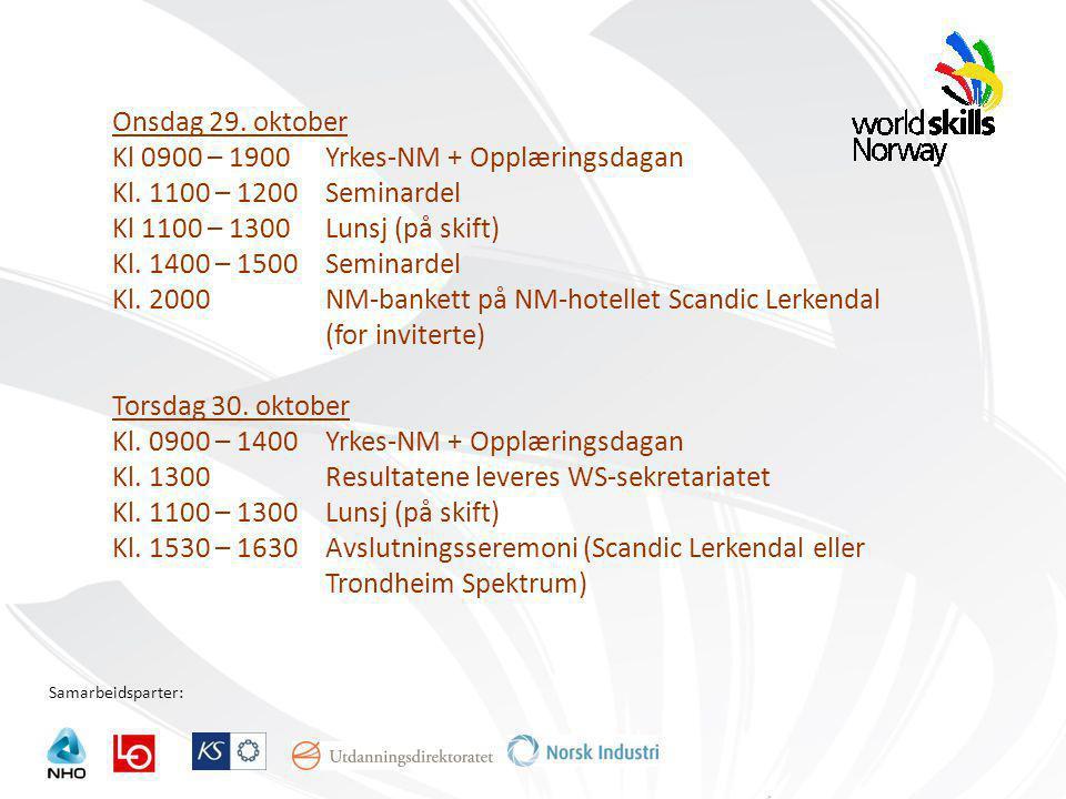 Samarbeidsparter: Onsdag 29. oktober Kl 0900 – 1900Yrkes-NM + Opplæringsdagan Kl.
