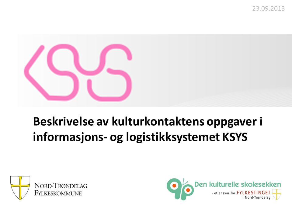 Beskrivelse av kulturkontaktens oppgaver i informasjons- og logistikksystemet KSYS 23.09.2013